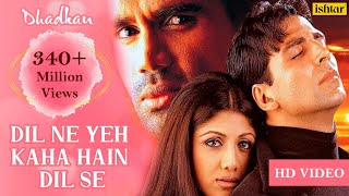 Dil Ne Yeh Kaha Hain Dil Se -HD VIDEO SONG | Akshay, Suniel & Shilpa | Dhadkan | Hindi Romantic Song