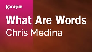 Karaoke What Are Words - Chris Medina *