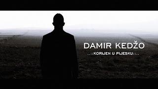 Damir Kedžo - Korijen u pijesku (OFFICIAL VIDEO)