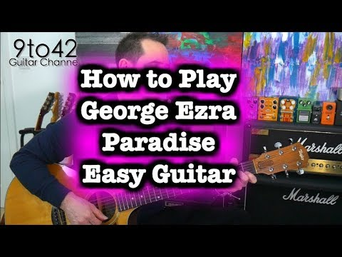 How to play George Ezra - Paradise Guitar Lesson 3 chords EASY
