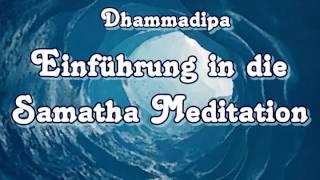 Einführung in die Samatha Meditation - Dhammadipa