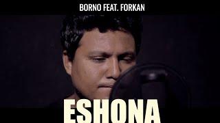 ESHONA BY FORKAN | FORKAN | BANGLA NEW SONG | RHYTHMIC SONG | ROMANTIC SONG | BORNO CHAKROBORTY
