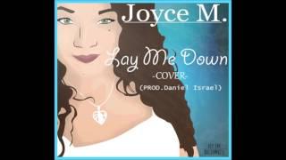Joyce M.- Lay Me Down (Cover)