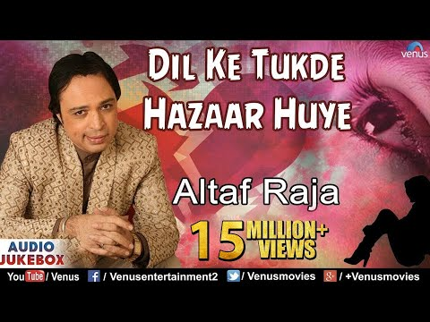 Xxx Mp4 Dil Ke Tukde Hazaar Huye Altaf Raja Bollywood Sad Songs Audio Jukebox 3gp Sex