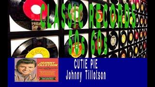 JOHNNY TILLOTSON - CUTIE PIE