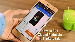 How to buy Redmi 5A in Live Flipkart Sale