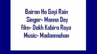 Bairan Ho Gayi Rain- Manna Dey (Dekh Kabira Roya)