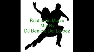 Best Latin Music (Salsa & Mambo & Merengue) Mix By DJ Benicio Del Lo-pez