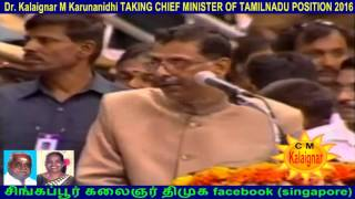 Dr  Kalaignar M Karunanidhi TAKING CHIEF MINISTER OF TAMILNADU POSITION 2016
