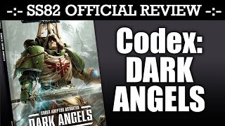 StrikingScorpion82 Official DARK ANGELS CODEX Review!