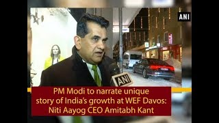 PM Modi to narrate unique story of India's growth at WEF Davos: Niti Aayog CEO Amitabh Kant