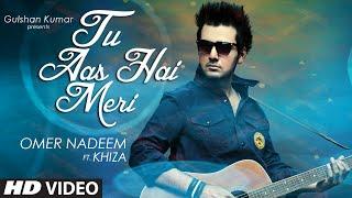 'Tu Aas Hai Meri' Video Song | Khiza, Omer Nadeem | T-Series