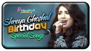 Shreya Ghoshal Birthday Special   Shreya Ghoshal Super Hit Songs   Shreya Ghoshal Tamil Hits  