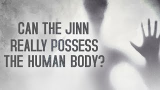 Can The Jinn Possess The Human Body?    Defence Against The Dark Arts