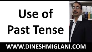 Use of Past Tense ( Grammar) by Dinesh Miglani Sir