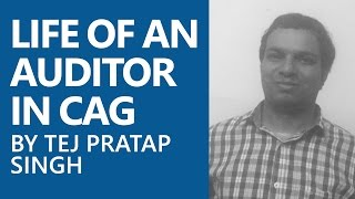 एक CAG Auditor का जीवन [Life of an Auditor in CAG] by Tej Pratap Singh (Cracked SSC CGL)