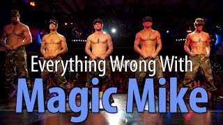 Everything Wrong With Magic Mike In 13 Minutes Or Less