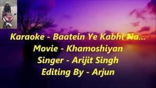Baatein Ye Kabhi Na  Karaoke With Lyrics Khamoshiyan Arijit Singh   720p