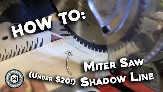 How To: Add A LED Shadow Line To A Miter Saw (CHEAP!)