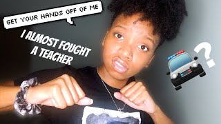 Storytime: Me and a Racist teacher was about to fight ||A'yana Mone'||