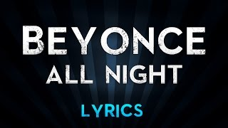 Beyonce - All Night (Lyrics)