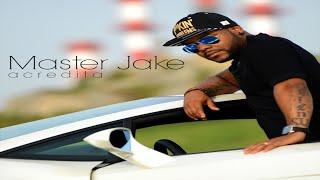 Master Jake - Acredita