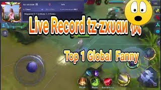 Live Record kecepatan jari Tz. Zxuan pake fanny Mobile legends
