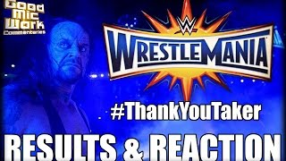WWE WrestleMania 33 RESULTS | #ThankYouTaker