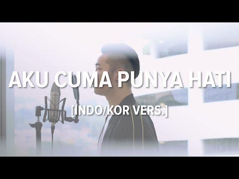 Download Lagu [Cover-Indonesian/Korean] AKU CUMA PUNYA HATI - MYTHA