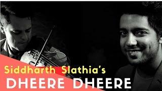 Dheere Dheere Se (Unplugged) - Aashiqui | Siddharth Slathia ft. Rob Landes