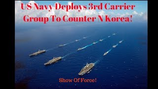 3rd US Naval aircraft carrier Strike Force Deployed to Deter North Korea