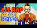 All Rap YO YO HONEY SINGH | Honey Singh All Rap In One Track | Honey Singh All Rap |RAVI KUMAR KHOLA