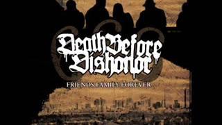 DEATH BEFORE DISHONOR - Friends Family Forever 2005 [FULL ALBUM]