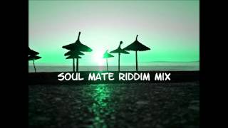 Soul Mate Riddim Mix 2014