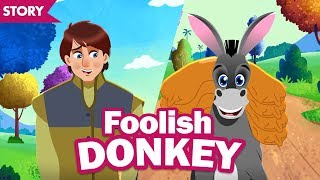 FOOLISH DONKEY STORY | Moral Stories For Kids | Animal Story | English Bedtime Stories For Children
