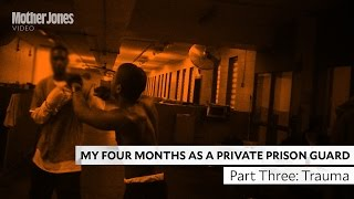My Four Months as a Private Prison Guard: Part Three