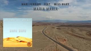 Mari Ferrari - Maria, Maria (feat. Miss Mary)