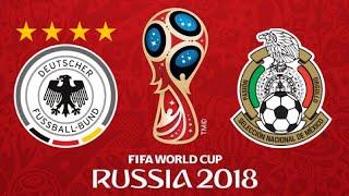 FIFA 18 - GERMANY VS MEXICO WORLD CUP 2018
