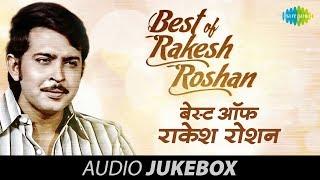 Best Songs Of Rakesh Roshan | Bollywood Songs | Hits Of Rakesh Roshan