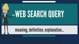 What is WEB SEARCH QUERY? What does WEB SEARCH QUERY mean? WEB SEARCH QUERY meaning & explanation