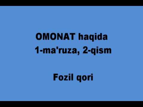 Fozil Qori Omonat haqida 1 ma ruza 2 qism