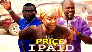 The Price I Paid Season 1  - 2016 Latest Nigerian Nollywood Movies.