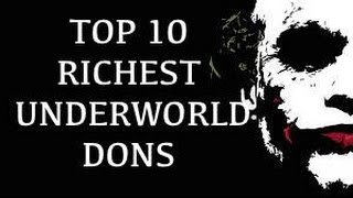 10 RICHEST UNDERWORLD  DONS OF ALL TIME