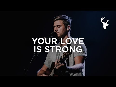 Xxx Mp4 Your Love Is Strong Cory Asbury Bethel Music Worship 3gp Sex