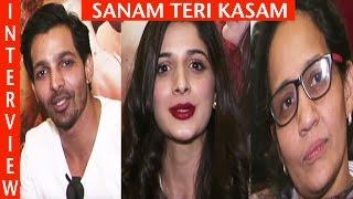 Sanam Teri Kasam | Interview | Harshwardhan Rane | Mawra Hocane | Radhika Rao