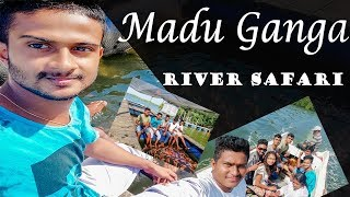 Madu Ganga | River Safari | Fish Therapy | Muwanna island 2019