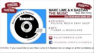 Marc Lime & K Bastian feat. Ben Ivory - The Music (DJs from Mars Edit)