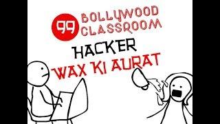 Bollywood Classroom- Hacker and Wax Ki Aurat