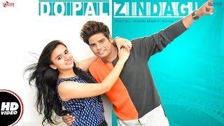 Do Pal Zindagi (Full Video)   Vishal Rao , Akanksha Bhojak Ft. Rawzeen   New Hindi Songs 2016
