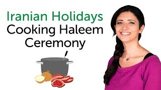 Learn Iranian Holidays - Cooking Haleem Ceremony